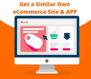 Get a Similar Own eCommerce Site & APP.